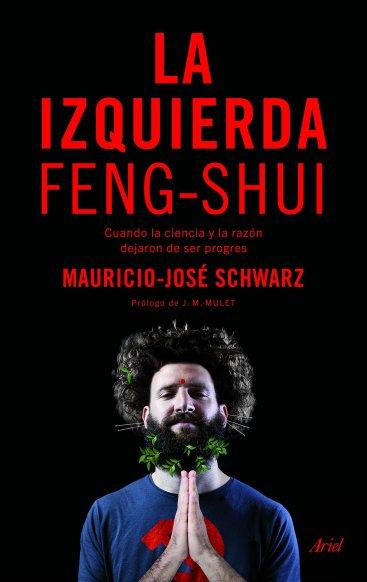 La izquierda Feng-Shui por Mauricio José Schwarz