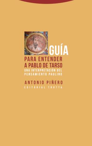 Guía para entender a Pablo de Tarso por Antonio Piñero