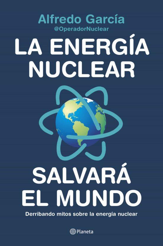 Portada - La energía nuclear salvará el mundo
